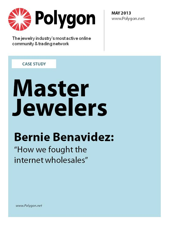 "Master Jewelers - Bernie Benavidez:""How We Fought The Internet Wholesalers"""