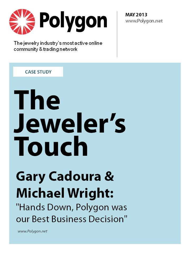 "The Jewelers Touch - Gary Cadoura & Michael Wright: ""Hands Down Polygon Was Our Best Business Decision"""
