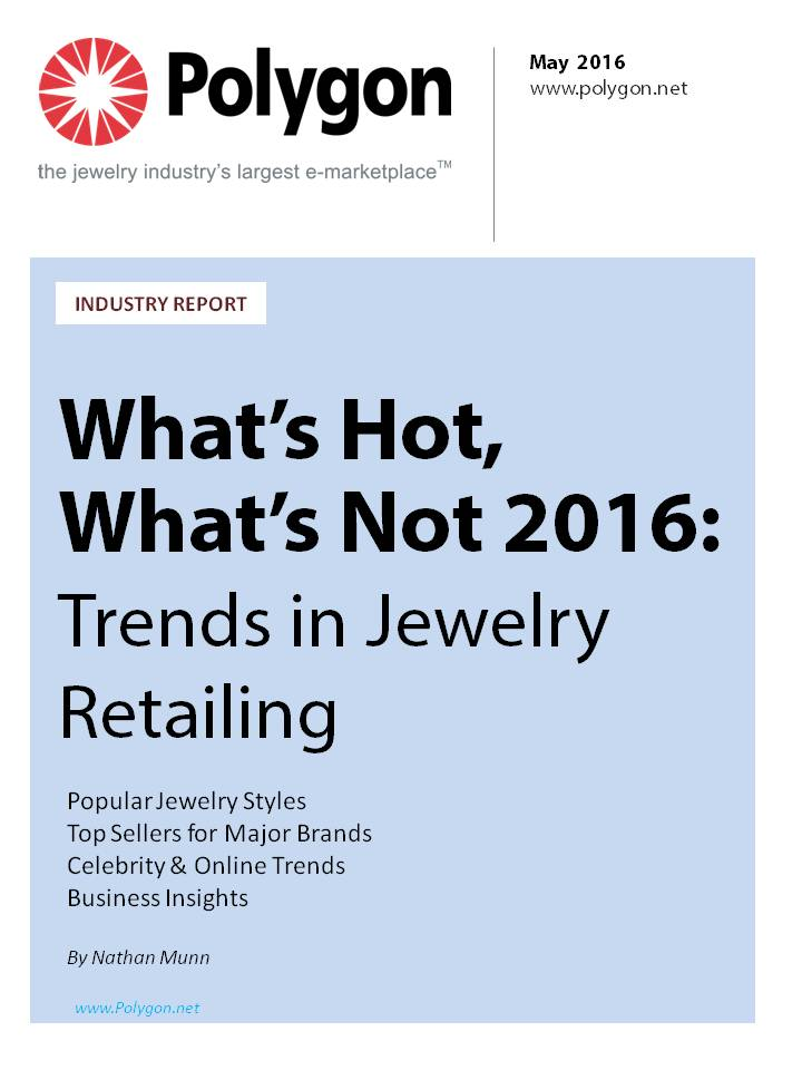 What's Hot, What's Not 2016: Trends in Jewelry Retailing